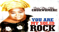 Pastor. Mrs. Chika Chukwumere _ You Are My Solid Rock _ Latest 2019 Nigerian Gos.mp4