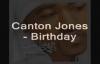 Canton Jones - Birthday (Lyrics).flv
