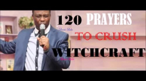 120 PRAYERS TO CRUSH WITCHCRAFT- DR DK OLUKOYA.mp4