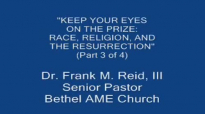Race, Religion, and the Resurrection Part 3 of 4
