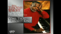 Rev. Timothy Wright - Come Thou Almighty King.flv