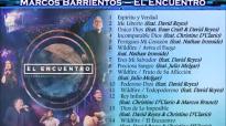 Marco Barrientos - El Encuentro (Álbum Completo) 2016.compressed.mp4