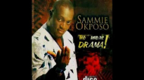 Sammie Okposo - Na Only You Ft. Kefee, Samsong, Soji Israel, Ige, Essence.mp4