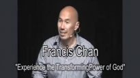 Fransic Chan Experiencing the Transformation Power of God Fransic Chan 2015