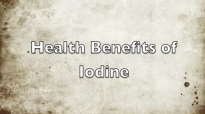 Health Benefits of Iodine