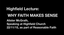 Why Faith Makes Sense _ Alister McGrath, PhD.mp4