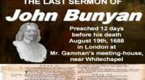The Last Sermon of John Bunyan, Part 1  With Text
