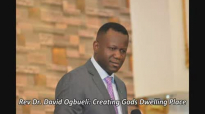 Creating Gods dwelling place by Rev Dr. David Ogbueli.flv