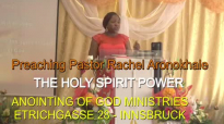 PrePreaching Pastor Rachel Aronokhale - AOGM The Holy Spirit Power Part 2.mp4