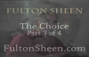 Archbishop Fulton J. Sheen - The Choice - Part 3 of 4.flv