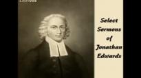 Select Sermons of Jonathan Edwards FULL audiobook  part 6