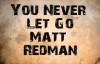 You Never Let Go by Matt Redman with Lyrics in HD.mp4