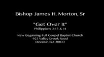 Bishop James H. Morton  Get Over It