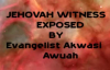 Jehovah Witness Exposed By Evangelist Akwasi Awuah