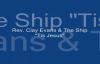 Audio Tis Jesus_ Rev. Clay Evans & The Ship.flv