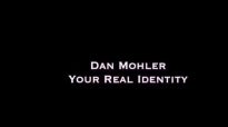 Dan Mohler - Your REAL Identity.mp4