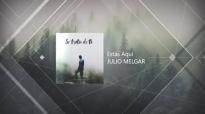 Julio Melgar - Estás Aquí (Lyric Video Oficial).mp4