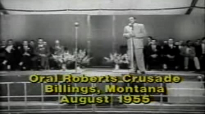 Oral Roberts Transferred Power, August 1955 Billings Montana