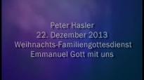 Peter Hasler - Weihnachts-Familiengottesdienst - Emmanuel Gott mit uns - 22.12.2013.flv