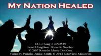 My Nation Healed  Ricardo Sanchez and Israel Houghton