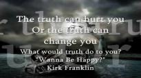 Wanna Be Happy Kirk Franklin lyrics.mp4