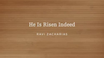 Ravi Zacharias_ He is Risen Indeed.flv