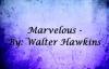 Walter Hawkins - Marvelous - w_ lyrics.flv
