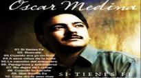 1 hora de musica cristiana Oscar medina si tienes fe.flv