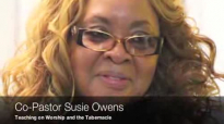 CoPastor Susie Owens Teaches on Worship & the Tabernacle