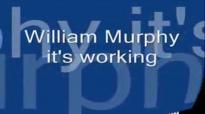 William Murphy Its working
