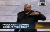 You ain`t Gonna Lose it This Time by Bishop T D  Jakes