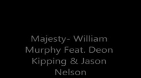 Majesty - William Murphy Feat. Deon Kipping & Jason Nelson.flv
