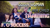 Evang. FO. Success - Godly Woman & Her Training - Nigerian Gospel Music.mp4