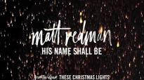 Matt Redman - His Name Shall Be (Audio).mp4