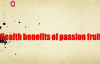 Health benefits of passion fruit  Benefits of Fruits and Veggies  Health TV