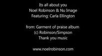 Its all about you Noel Robinson featuring Carla Ellington