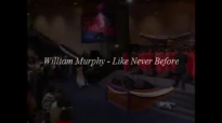 William Murphy  Like Never Before  Music That Edifies