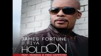 James Fortune & FIYA - Hold On (feat. Monica & Fred Hammond) (AUDIO ONLY).flv