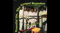 When I Get There (1972) The Gospel Keynotes.flv