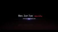 Rev San Toe (သမၼာတရားအတြက္ အဖိုးအခေပးပါ။) Bible Study #4.flv