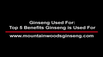 Ginseng Used For  Top 5 Benefits Ginseng is Used For