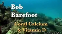 Bob Barefoot Coral Calcium Curing and Preventing Cancer and Disease Part 1