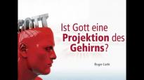 Ist Gott eine Projektion des Gehirns - Dr. Roger Liebi.flv
