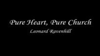 Pure Heart, Pure Church  Leonard Ravenhill FULL