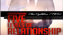 Five Levels Of Relationships Pastor Chris Oyakhilome.mp4