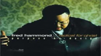 Fred hammond  You are the living word