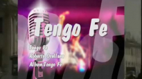 Tengo Fe - Roberto Orellana (Pista).mp4
