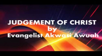 Judgement of Jesus by Evangelist Akwasi Awuah