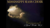 Mississippi Mass Choir - He Can Fix What Is Broke.flv