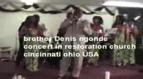 Denis ngonde concert in cincinnati ohio USA part 3.flv